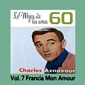 Lo Mejor de los Años 60, Vol. 7 Francia Mon Amour by Various Artists