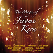 Play & Download The Magic Of Jerome Kern by Various Artists | Napster