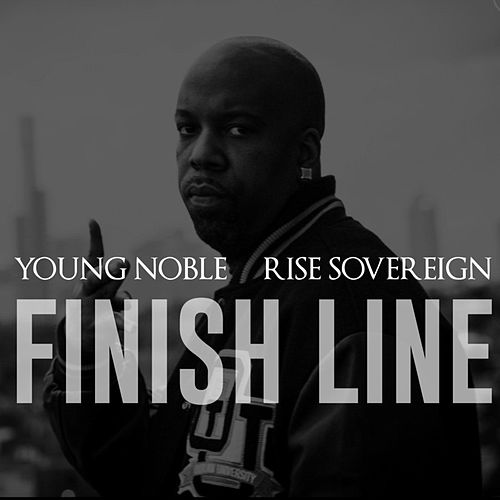 Play & Download Finish Line (feat. Rise Sovereign) by Young Noble | Napster