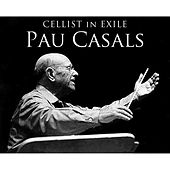 Play & Download Cellist in Exile, Pau Casals by Mieczyslaw Horszowski | Napster