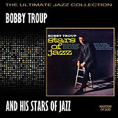 Play & Download Bobby Troup And His Stars Of Jazz by Bobby Troup | Napster