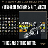 Play & Download Things Are Getting Better by Cannonball Adderley | Napster
