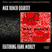 Play & Download Max Roach Quartet Featuring Hank Mobley by Max Roach | Napster