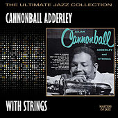 Cannonball Adderley With Strings by Cannonball Adderley