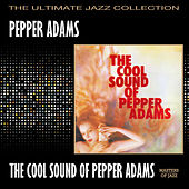 The Cool Sound Of Pepper Adams by Pepper Adams