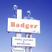 Play & Download Stars, Guitars & Motorcars by Badger | Napster