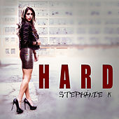 Play & Download Hard by Stephanie K | Napster
