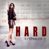Hard by Stephanie K