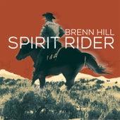 Play & Download Spirit Rider by Brenn Hill | Napster