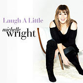 Play & Download Laugh a Little by Michelle Wright | Napster