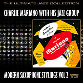 Play & Download Modern Saxophone Stylings Volume Two by Charlie Mariano | Napster