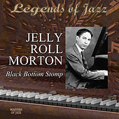 Play & Download Legends Of Jazz: Jelly Roll Morton - Black Bottom Stomp by Jelly Roll Morton | Napster