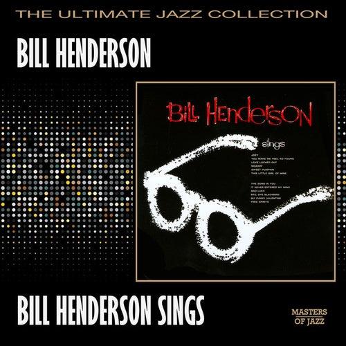 Bill Henderson Sings by Bill Henderson