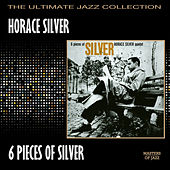 Play & Download 6 Pieces Of Silver by Horace Silver | Napster