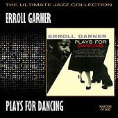 Play & Download Erroll Garner Plays For Dancing by Erroll Garner | Napster