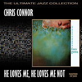 He Loves Me, He Loves Me Not by Chris Connor