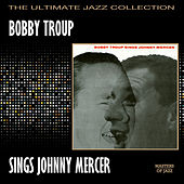 Play & Download Bobby Troup Sings Johnny Mercer by Bobby Troup | Napster