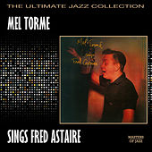 Mel Tormé Sings Fred Astaire von Mel Tormè