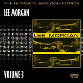 Lee Morgan Volume 3 by Lee Morgan