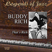 Play & Download Legends Of Jazz: Buddy Rich - That's Rich by Buddy Rich | Napster