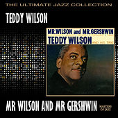 Play & Download Mr Wilson And Mr Gershwin by Teddy Wilson | Napster