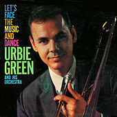 Play & Download Let's Face The Music And Dance by Urbie Green | Napster