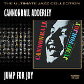 Play & Download Jump For Joy by Cannonball Adderley | Napster