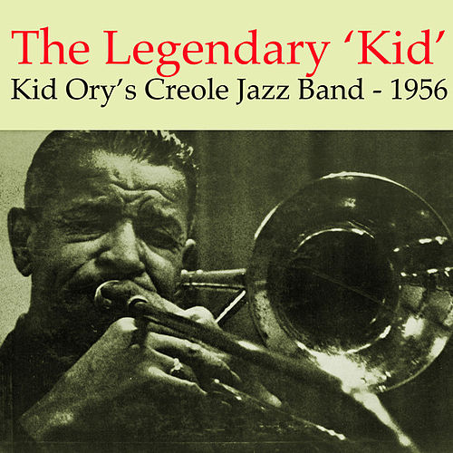The Legendary Kid by Kid Ory's Creole Jazz Band