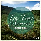 Tea Time Moments, Vol. 1 (Joyful & Relaxing Music) by Various Artists