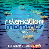 Play & Download Relaxation Moments, Vol. 2 (Chillout Tunes For Relaxing Moments) by Various Artists | Napster