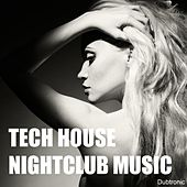 Play & Download Tech House Night Club Music by Various Artists | Napster