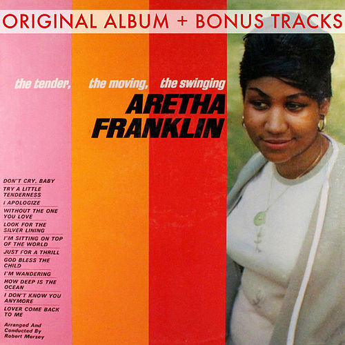 The Tender, The Moving, The Swinging Aretha Franklin (With Bonus Tracks) by C + C Music Factory