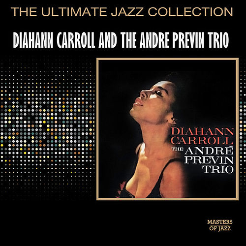 Play & Download Diahann Carroll With The Andre Previn Trio by Diahann Carroll | Napster