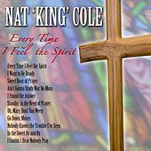 Play & Download Every Time I Feel The Spirit by Nat King Cole | Napster