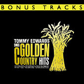 Tommy Edwards Sings Golden Country Hits (With Bonus Tracks) by Tommy Edwards