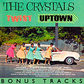Twist Uptown (With Bonus Tracks) by The Crystals