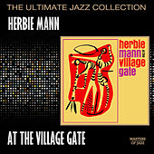 Play & Download Herbie Mann At The Village Gate by Herbie Mann | Napster