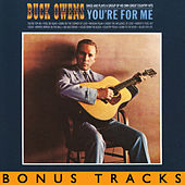 You're For Me (With Bonus Tracks) by Buck Owens