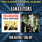 Play & Download Folk Matinee /Sing Out! by The Limeliters | Napster