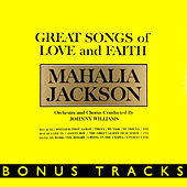 Play & Download Great Songs Of Love And Faith (With Bonus Tracks) by Mahalia Jackson | Napster