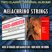 The Music Of Rodgers And Hammerstein / More Music For Dining by The Melachrino Strings