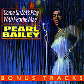Come On Let's Play With Pearlie Mae (With Bonus Tracks) by Pearl Bailey