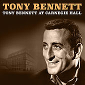 Play & Download Tony Bennett At Carnegie Hall by Tony Bennett | Napster