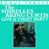 The Shirelles & King Curtis Give A Twist Party (With Bonus Tracks) by Various Artists