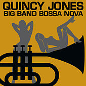 Play & Download Big Band Bossa Nova by Quincy Jones | Napster