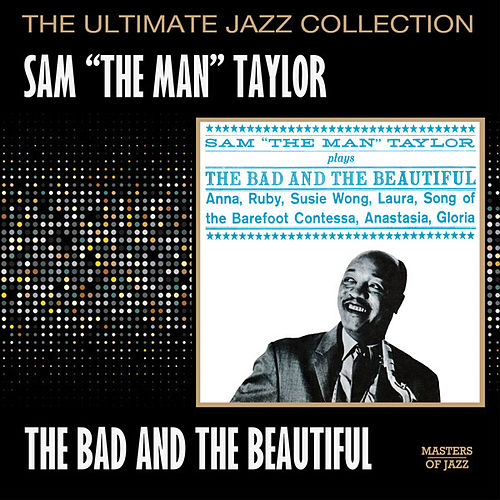 Play & Download The Bad And The Beautiful by Sam