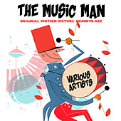 Play & Download The Music Man (Original Motion Picture Soundtrack) by Various Artists | Napster