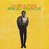 Play & Download La Bella Italia by Sergio Franchi | Napster