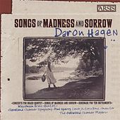 Daron Aric Hagen: Songs of Madness & Sorrow by Various Artists