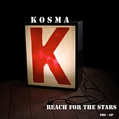 Play & Download Reach for the Stars - The Ep by Kosma | Napster